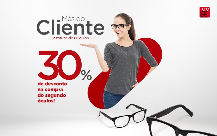 Mês do Cliente Instituto dos Óculos!